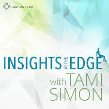 Insights at the Edge with Tami Simon